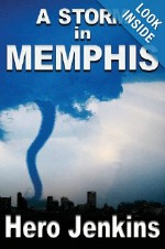 A Storm in Memphis by Hero Jenkins