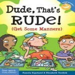 Dude Thats Rude Get Some Manners Book