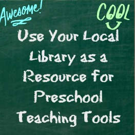 Use Your Local Library as a Resource for Preschool Teaching Tools