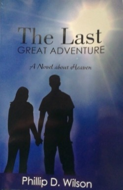 The Last Great Adventure Phillip D Wilson