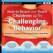 How to Reach and Teach Children with Challenging Behavior