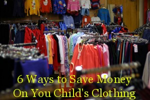 6 Ways to Save Money On You Child's Clothing