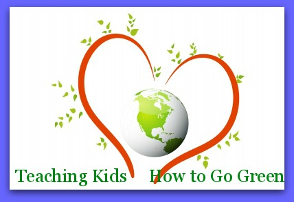 Teaching Kids How to Go Green