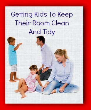 Getting Kids To Keep Their Room Clean And Tidy