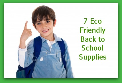 7 Eco Friendly Back to School Supplies