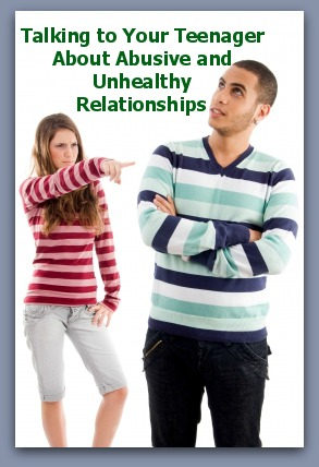 Talking to Your Teenager About Abusive and Unhealthy Relationships