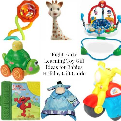 8 Early Learning Toy GIft Ideas for Babies Holiday Gift Guide