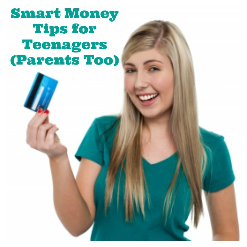 Smart Money Tips for Teenagers  (Parents Too)