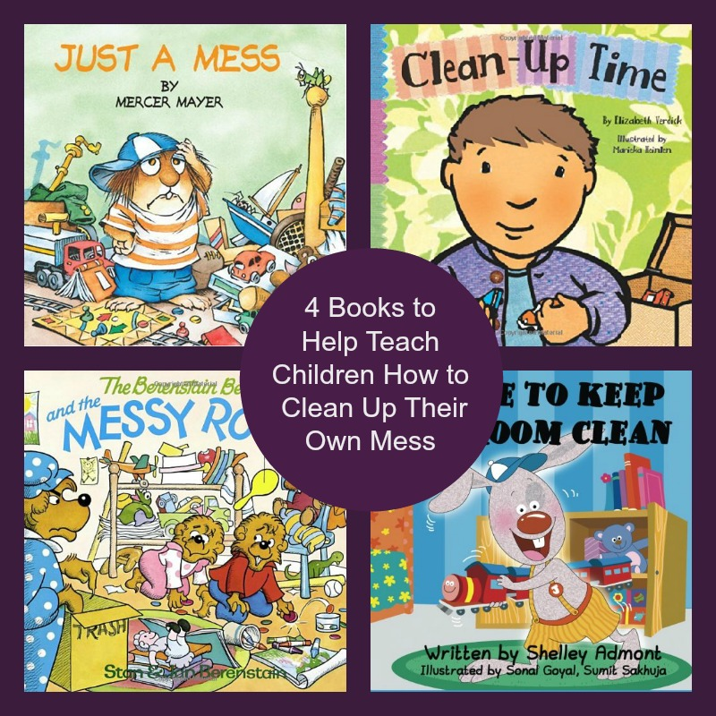 4 Books to Help Teach Children How to Clean Up Their Own Mess