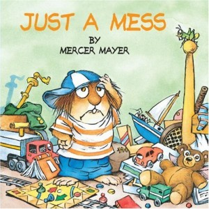 Just a Mess Lil Critter by Mercer Mayer