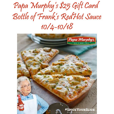 Enter to Win $25 Gift Card to Papa Murphy's and Bottle of Franks RedHot Sauce Giveaway